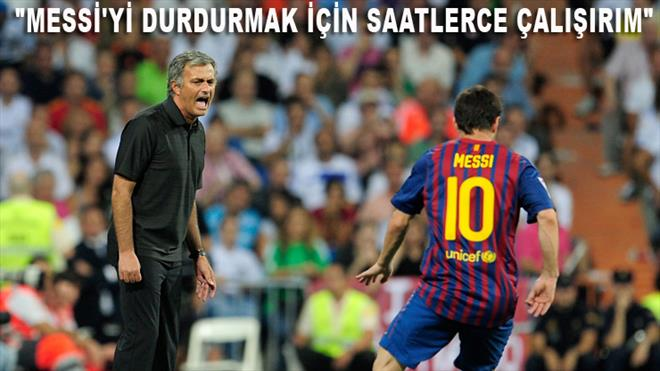 Mourinho Messi'yi öve öve bitiremedi!