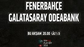 Dev derbi Lig TV3'te!